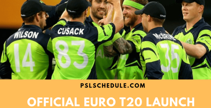Euro T20 Slam Launch in Dublin